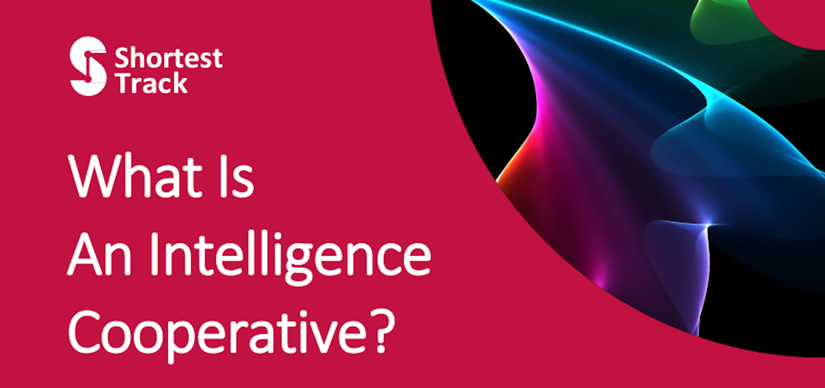 What Is An Intelligence Cooperative?